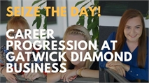 Seize the Day! | What does career progression look like at Gatwick Diamond Business?