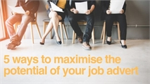5 ways to maximise the potential of your job advert