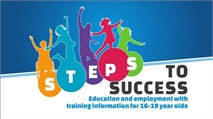 Steps to Success: Education and employment with training information for 16-19 year olds