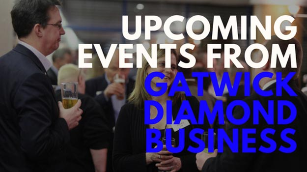 Upcoming Events from Gatwick Diamond Business