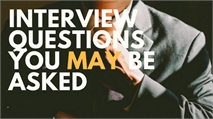 Interview Questions You May Be Asked