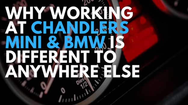 Why Working at Chandlers Mini & BMW is different to anywhere else