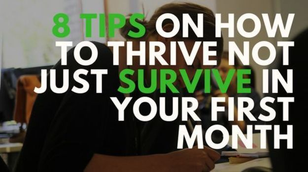 8 tips on how to thrive not just survive in your first month