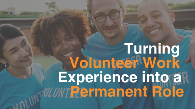 Turning Volunteer Work Experience into a Permanent Role