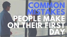 Common mistakes people make on their first day
